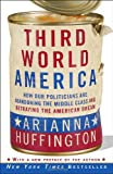 Third World America, Arianna Huffington, 0307719960