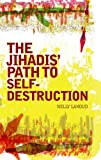 Jihadis' Path to Self-Destruction