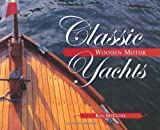 img - for Classic Wooden Motor Yachts Paperback   November 20, 2002 book / textbook / text book