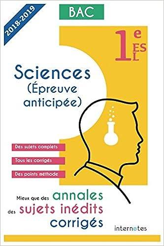 Mieux que des annales des sujets inédits corrigés - Sciences (Épreuve anticipée) -1e ES / L: Baccalauréat ES et L (French Edition) (French)