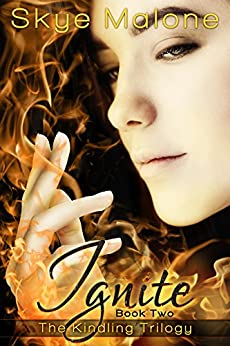 Ignite (Kindling Trilogy Book 2) by [Malone, Skye, Peterson, Megan Joel]