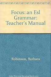 Focus: an Esl Grammar: Teacher's Manual