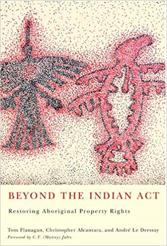 Image result for Beyond the Indian Act: Restoring Aboriginal Property Rights