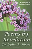 Poems by Revelation, Lydia Woods, 1941200133