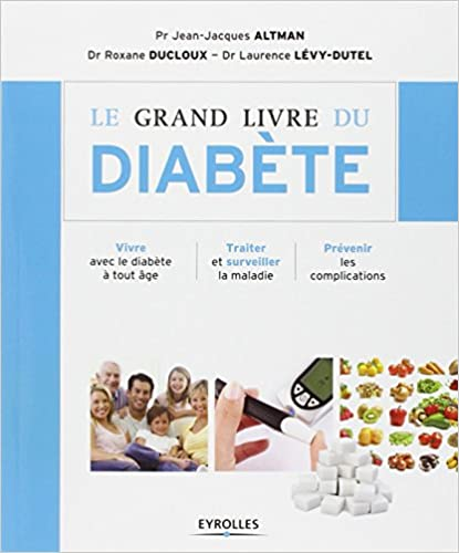 Le grand livre du diabète - Vivre avec le diabète à tout âge
