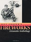 Fireworks: A Gunsite Anthology