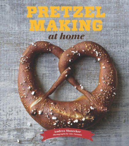 Pretzel Making at Home by Slonecker, Andrea (9 April, 2013) [Hardcover]