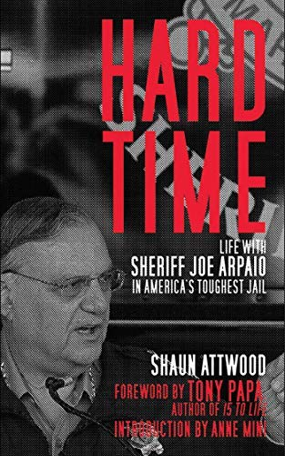 Hard Time: Life with Sheriff Joe Arpaio in America's Toughest Jail ()