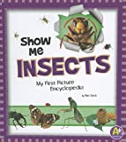 Show Me Insects, Mari C. Schuh, 1429685697