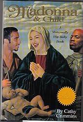 Madonna and Child: A Maternally Hip Baby Book : A Parody