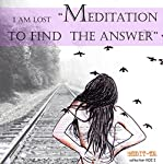 I Am Lost Meditation to Find the Answer | Lluis Ayza
