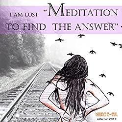 I Am Lost Meditation to Find the Answer