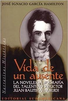 Vida de un ausente / Life of an Absent (Narrativa Historica) (Spanish Edition)