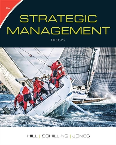 1305502337 - Strategic Management: Theory: An Integrated Approach