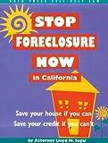 Stop Foreclosure Now in California, Lloyd M. Segal, 0873373839