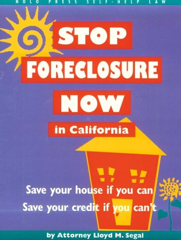 Stop Foreclosure Now in California (Nolo Press Self-Help Law) by NOLO