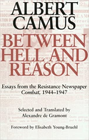 com between hell and reason essays from the resistance  com between hell and reason essays from the resistance newspaper combat 1944 1947 9780819551894 albert camus alexandre de gramont