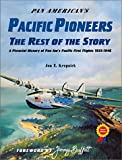 Pan America's Pacific Pioneers, Jon E. Krupnick, 1575100762