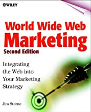 World Wide Web Marketing: Integrating the Web into Your Marketing Strategy (2nd Ed)