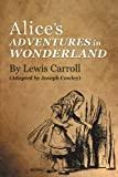 Alice's Adventures in Wonderland by Lewis Carroll, Joseph Cowley, 1475932766