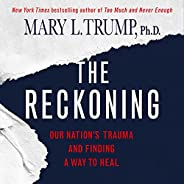 The Reckoning: Our Nation's Trauma and Finding a Way to