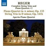 Reger: Complete String Trios and Piano Quartets 2