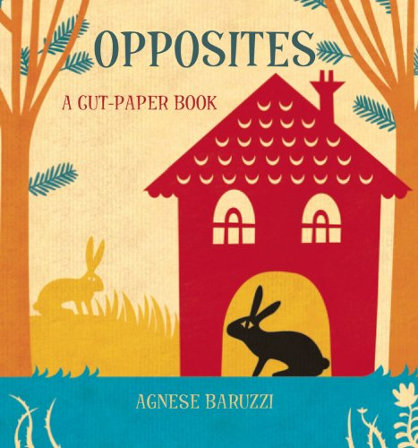 Opposites: A Cut-Paper Book by Brand: Tango Books