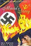 Maria's Story, Maria Wolf Stella and Robert A. Stella, 0595147739