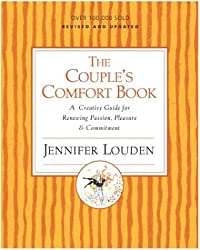 The Couple's Comfort Book: A Creative Guide for Renewing Passion, Pleasure, and Commitment