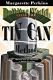 Building Wealth Using the Tin Can Method, Margarette Perkins, 0884195619