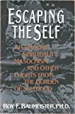 Escaping the Self, Roy F. Baumeister, 0465020542