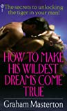 How to Make His Wildest Dreams Come True, Graham Masterton, 0451187539