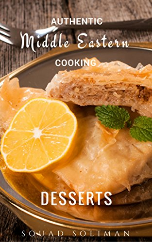 Desserts (Authentic Middle Eastern Cooking) by Souad Soliman