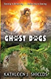 img - for Ghost Dogs: Seeing is Believing book / textbook / text book