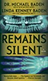 Remains Silent, Michael Baden and Linda Kenney, 1400095611