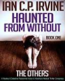 The Others (Haunted From Without - Book One) : A Mystery & Detective Paranormal Action & Adventure Medical Thriller Conspiracy