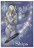 Up to the Sky in Ships - In and Out of Quandry, A. Bertram Chandler and Lee Hoffman, 0915368161