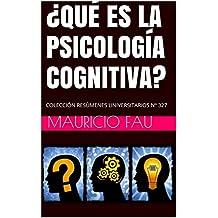 ¿QUÉ ES LA PSICOLOGÍA COGNITIVA?: COLECCIÓN RESÚMENES UNIVERSITARIOS Nº 327 (Spanish Edition)