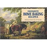 Favourite Home Baking Recipes: Delicious Breads, Buns and Cakes (Favourite Recipes)