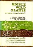 Edible Wild Plants, Merritt L. Fernald, 0060708107
