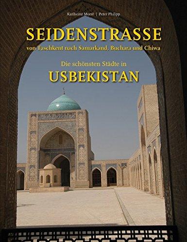 Seidenstrasse - Von Taschkent nach Samarkand, Buchara und Chiwa: Die schönsten Städte in Usbekistan