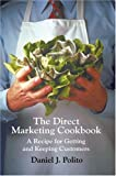 The Direct Marketing Cookbook, Daniel Polito, 0595664261
