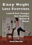 Easy Weight Loss Exercises, Mark Moxom, 0958293104