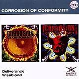 Deliverance / Wiseblood by Corrosion Of Conformity (2009-12-08)