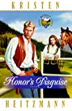 Honor's Disguise, Kristen Heitzmann, 0764222031