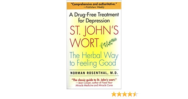 St. John\'s Wort: The Miracle Cure for Depression: Norman Rosenthal ...