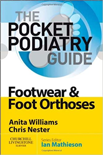 Pocket Podiatry: Footwear and Foot Orthoses 1st Edition