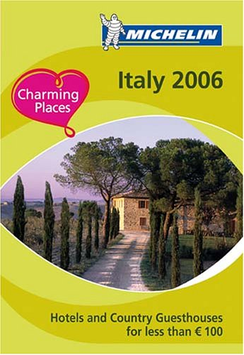 Download Michelin 2006 Italy Hotels And Country Guesthouses for Less than E 100 (Michelin Hotels and Guesthouses in Italy) (Italian and English Edition) ebook