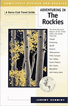 'EXCLUSIVE' Adventuring In The Rockies: The Rocky Mountain Regions Of The United States And Canada Featuring Jasper, Kootenay, Banff, Glacier, Yellowstone... (Sierra Club Adventure Travel Guides). Dionisia digital legal version hours Estado surg