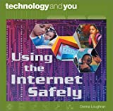 Using the Internet Safely, Donna Loughran, 0739846973
